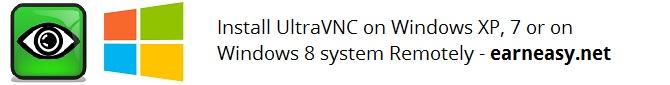 install-ultravnc-windows-xp-7-windows-8-system-remotely